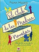 El club de las madres novatas: Una novela sorprendente sobre la maternidad (Grandes Novelas) (Spanish Edition)
