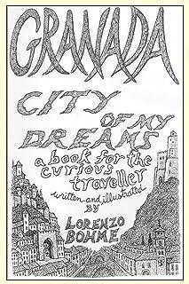 Granada, City of My Dreams: (Wanderings Through Old Granada