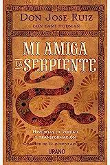 Mi amiga la serpiente: Historias de verdad y transformación (Crecimiento personal) (Spanish Edition) Kindle Edition