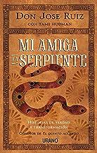 Mi amiga la serpiente: Historias de verdad y transformación (Crecimiento personal) (Spanish Edition)