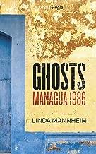 Ghosts: Managua 1986 (Kindle Single)
