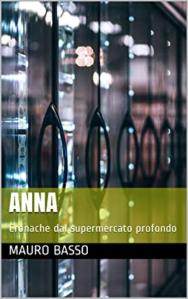 Anna: Cronache dal supermercato profondo (Orbil Vol. 3)