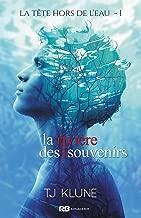 La rivière des souvenirs: La tête hors de l'eau, T1 (French Edition)
