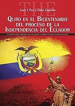 Quito en el Bicentenario del proceso de la Independencia del Ecuador (Spanish Edition)