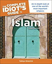 The Complete Idiot's Guide to Islam, 3rd Edition: An In-Depth Look at One of the World's Most Important Religions (Complete Idiot's Guides (Lifestyle Paperback))