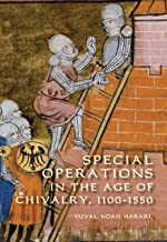 Special Operations in the Age of Chivalry, 1100-1550 (Warfare in History Book 24)