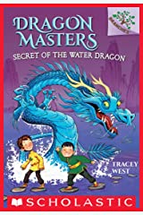 Secret of the Water Dragon: A Branches Book (Dragon Masters #3) Kindle Edition