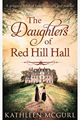 The Daughters Of Red Hill Hall: A gripping novel of family, secrets and murder (English Edition) Format Kindle