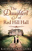 The Daughters Of Red Hill Hall: A gripping novel of family, secrets and murder (English Edition)