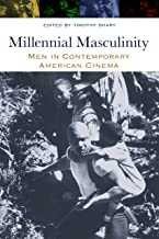 Millennial Masculinity: Men in Contemporary American Cinema (Contemporary Approaches to Film and Media Series)