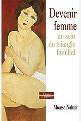 Devenir femme au sein du triangle familial (Chemins de l'harmonie) Format Kindle