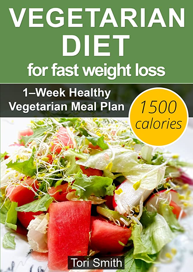 Vegetarian Diet for Fast Weight Loss: 1–Week Healthy Vegetarian Meal Plan 1500 calories –  LOW-CARB Vegetarian Diet Recipes (Quick Easy Nutrition Food ... Diet for Beginners) (English Edition)