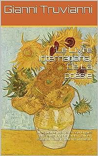 Le Livre International De La poésie: Un recueil de poèmes en sept langues différentes (anglais, catalan, galicien, espagnol, français, italien et portugais) (French Edition)