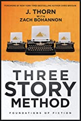 Three Story Method: Foundations of Fiction Kindle Edition