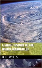 A Short History of the World (Annotated)