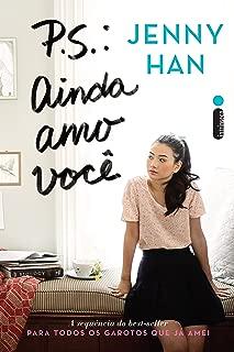 P.S.: Ainda amo você (Para todos os garotos que já amei Livro 2) (Portuguese Edition)