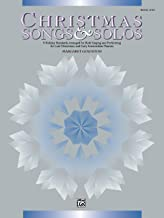 Christmas Songs & Solos, Bk 1: 9 Holiday Standards Arranged for Both Singing and Performing for Late Elementary and Early Intermediate Pianists
