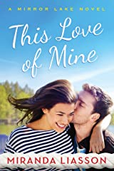 This Love of Mine (A Mirror Lake Novel Book 2) Kindle Edition