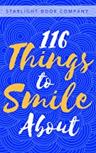 116 Things to Smile About: The Book of Happy Things to Make You Smile