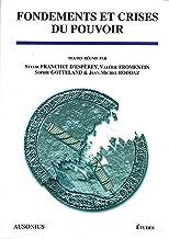 Fondements et crises du pouvoir (Etudes t. 9) (French Edition)