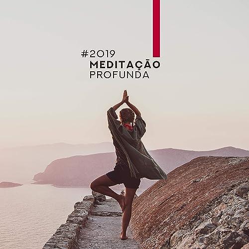 2019 Meditação Profunda - Música Relaxante para Yoga ...