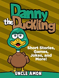 Danny the Duckling: Short Stories, Games, Jokes, and More! (Fun Time Reader Book 26)