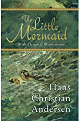 The Little Mermaid (With Original Illustrations) Kindle Edition