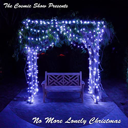 Lonely Christmas.No More Lonely Christmas By The Cosmic Show On Amazon Music