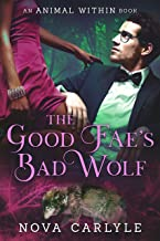 The Good Fae's Bad Wolf (The Animal Within Book 2)