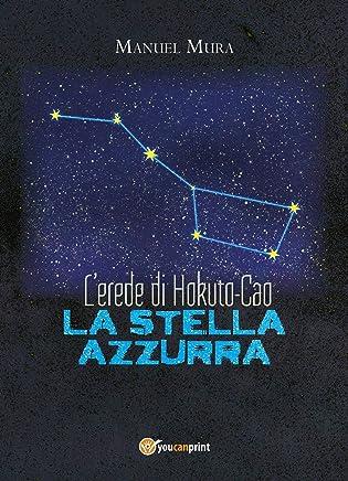 Lerede di Hokuto-Cao - La stella azzurra