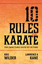 10 Rules of Karate: The Immutable Path to Victory