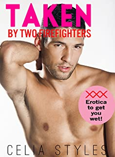 Taken by Two Firefighters: An MMF Romance