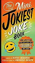 The Mini Jokiest Joke Book: Side-Splitters That Will Keep You Laughing Out Loud (Jokiest Joking Joke Books Book 1)