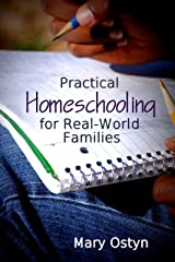 Practical Homeschooling for Real-World Families Kindle Edition