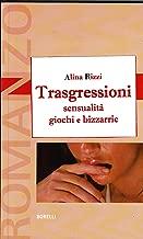 Trasgressioni : sensualità giochi e bizzarrie