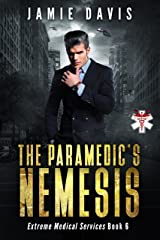 The Paramedic's Nemesis (Extreme Medical Services Book 6) Kindle Edition