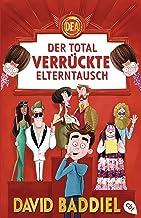 Der total verrückte Elterntausch (German Edition)