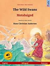 The Wild Swans – Metsluiged (English – Estonian): Bilingual children's picture book based on a fairy tale by Hans Christian Andersen, with audio (Sefa Picture Books in two languages)