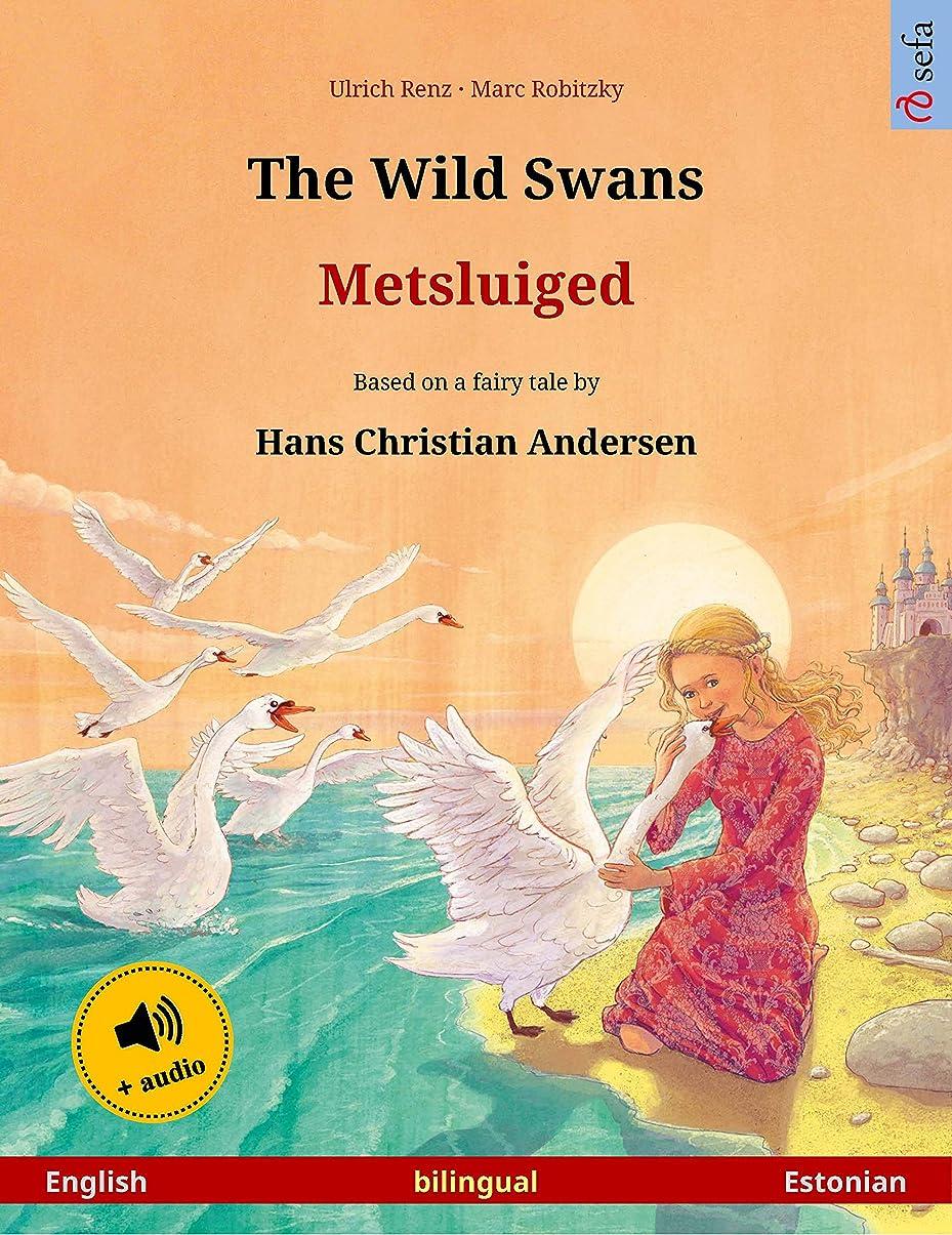 モナリザスクワイアスピーチThe Wild Swans – Metsluiged (English – Estonian): Bilingual children's picture book based on a fairy tale by Hans Christian Andersen, with audio (Sefa Picture Books in two languages) (English Edition)