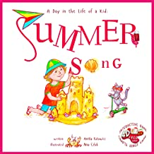 Summer Song: A Day In The Life Of A Kid - A perfect children's story book collection. Look and listen outside your window, mindfully explore nature's sounds, music and movement; boys and girls 3-