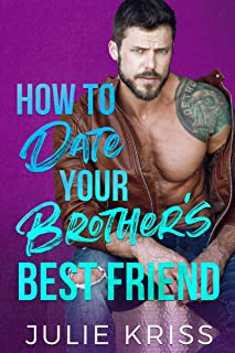 How to Date Your Brother's Best Friend (Eden Hills Book 1)