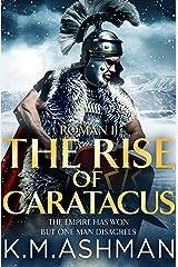 Roman II – The Rise of Caratacus (The Roman Chronicles Book 2) (English Edition) Formato Kindle