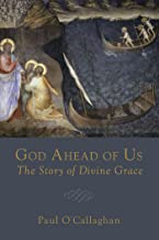 God Ahead of Us: The Story of Divine Grace
