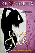 Love Me (Brie's Submission, #2)