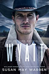 Wyatt: The Montana Marshalls - An Inspirational Romantic Suspense Family Series Kindle Edition