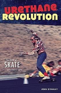 Urethane Revolution: The Birth of Skate―San Diego 1975 (Sports)