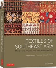 Textiles of Southeast Asia: Tradition, Trade and Transformation