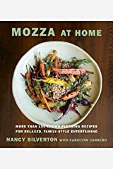 Mozza at Home: More Than 150 Crowd-Pleasing Recipes for Relaxed, Family-Style Entertaining: A Cookbook Hardcover