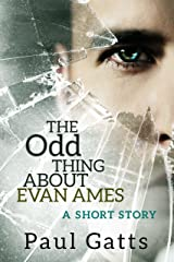 The Odd Thing About Evan Ames: A Short Story Kindle Edition