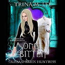 Once Bitten: Alexa O'Brien Huntress Series, Book 1